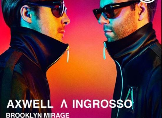 Axwell & Ingrosso Return To The Brooklyn Mirage May 2018
