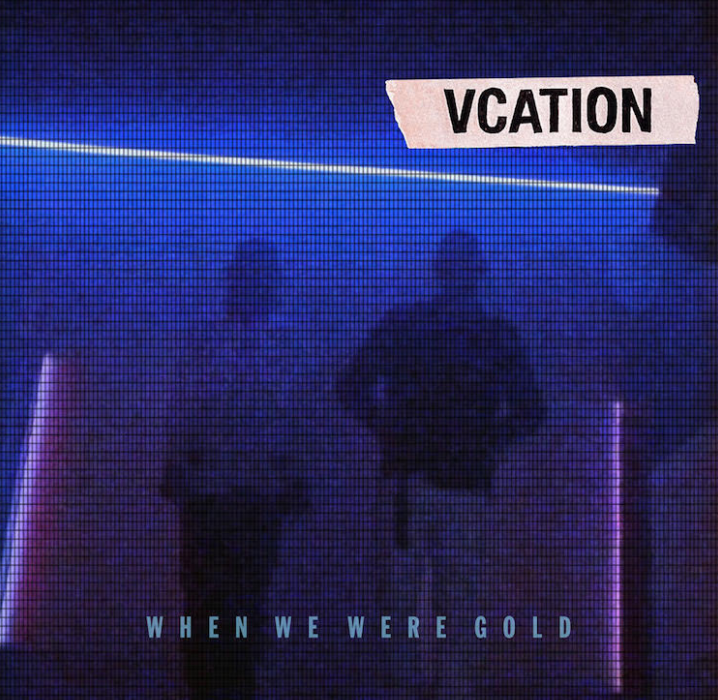 VCATION EDM Duo New Single - When We Were Gold